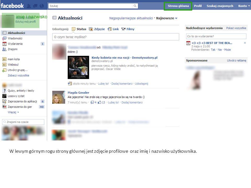 W lewym górnym rogu strony głównej jest zdjęcie profilowe oraz imię i nazwisko użytkownika.