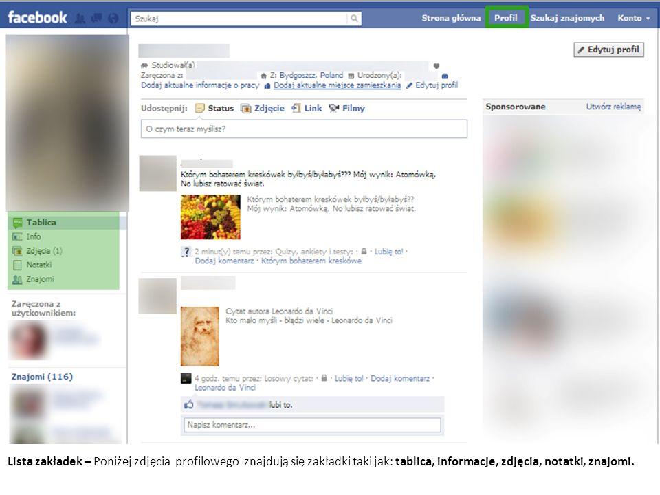 Lista zakładek – Poniżej zdjęcia profilowego znajdują się zakładki taki jak: tablica, informacje, zdjęcia, notatki, znajomi.