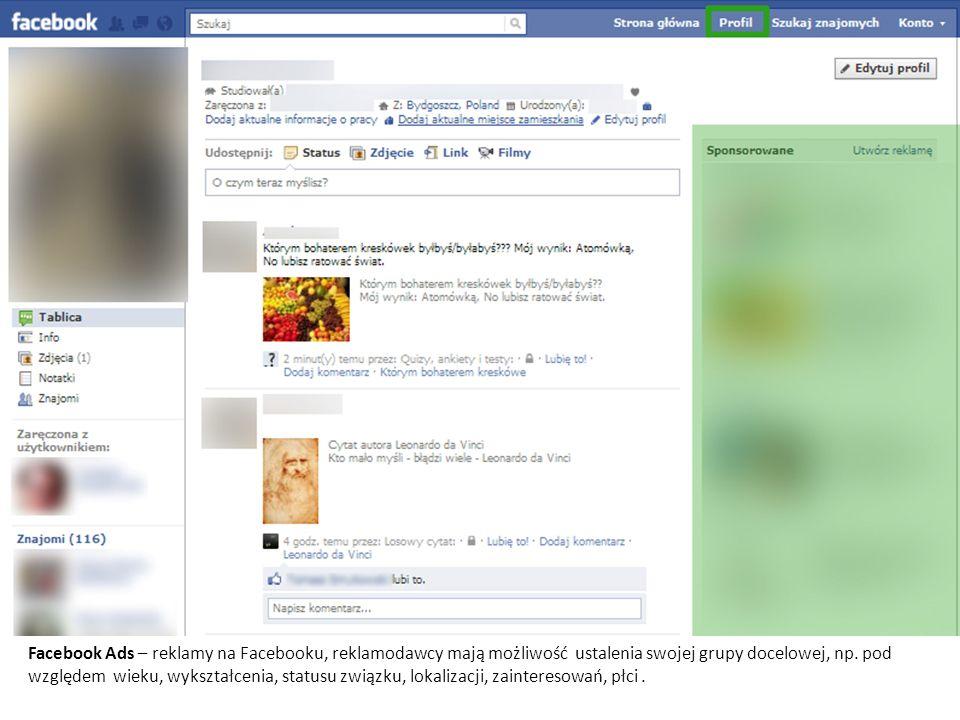 Facebook Ads – reklamy na Facebooku, reklamodawcy mają możliwość ustalenia swojej grupy docelowej, np. pod względem wieku, wykształcenia, statusu zwią