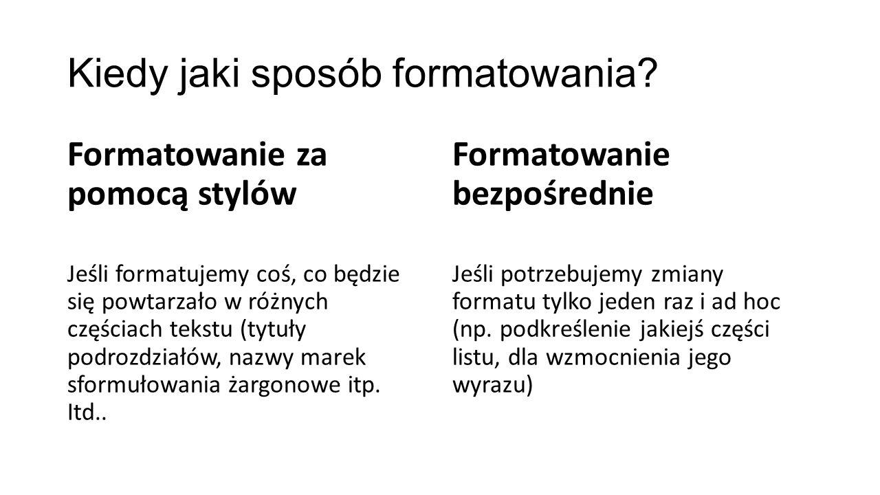 Ćwiczenie 2 Poeksperymentuj z formatowaniem jakiegoś zdania.