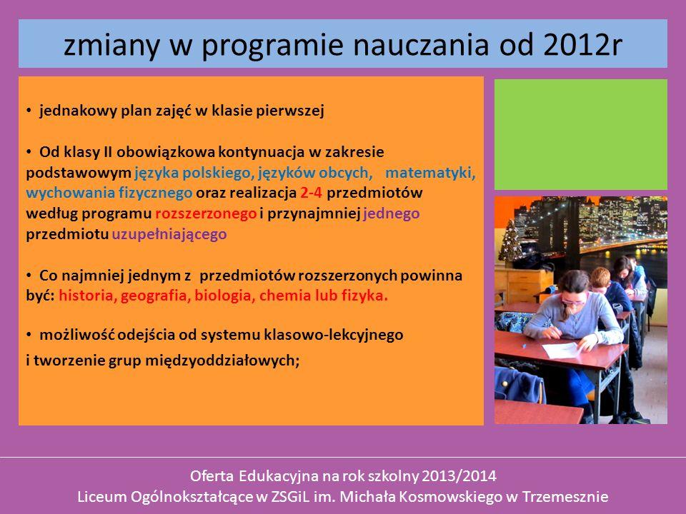 zmiany w programie nauczania od 2012r jednakowy plan zajęć w klasie pierwszej Od klasy II obowiązkowa kontynuacja w zakresie podstawowym języka polski