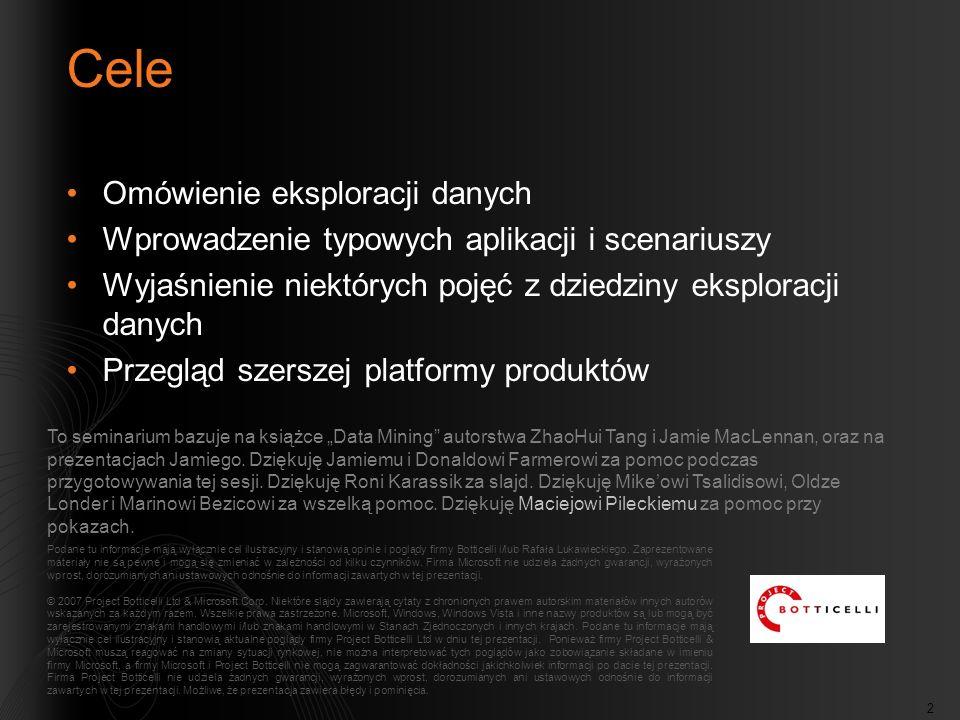 2 Cele Omówienie eksploracji danych Wprowadzenie typowych aplikacji i scenariuszy Wyjaśnienie niektórych pojęć z dziedziny eksploracji danych Przegląd