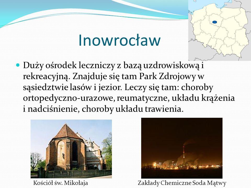 Inowrocław Duży ośrodek leczniczy z bazą uzdrowiskową i rekreacyjną. Znajduje się tam Park Zdrojowy w sąsiedztwie lasów i jezior. Leczy się tam: choro