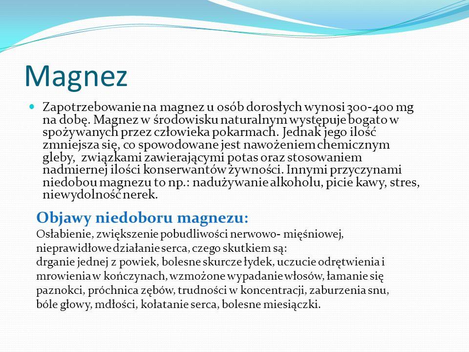 Magnez Zapotrzebowanie na magnez u osób dorosłych wynosi 300-400 mg na dobę. Magnez w środowisku naturalnym występuje bogato w spożywanych przez człow