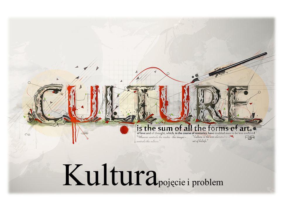Definicja kultury wg Edwarda Burnetta Tylora Kultura, czyli cywilizacja, jest to złożona całość, która obejmuje wiedzę, wierzenia, sztukę, moralność, prawa, obyczaje oraz inne zdolności i nawyki nabyte przez ludzi jako członków społeczeństwa.