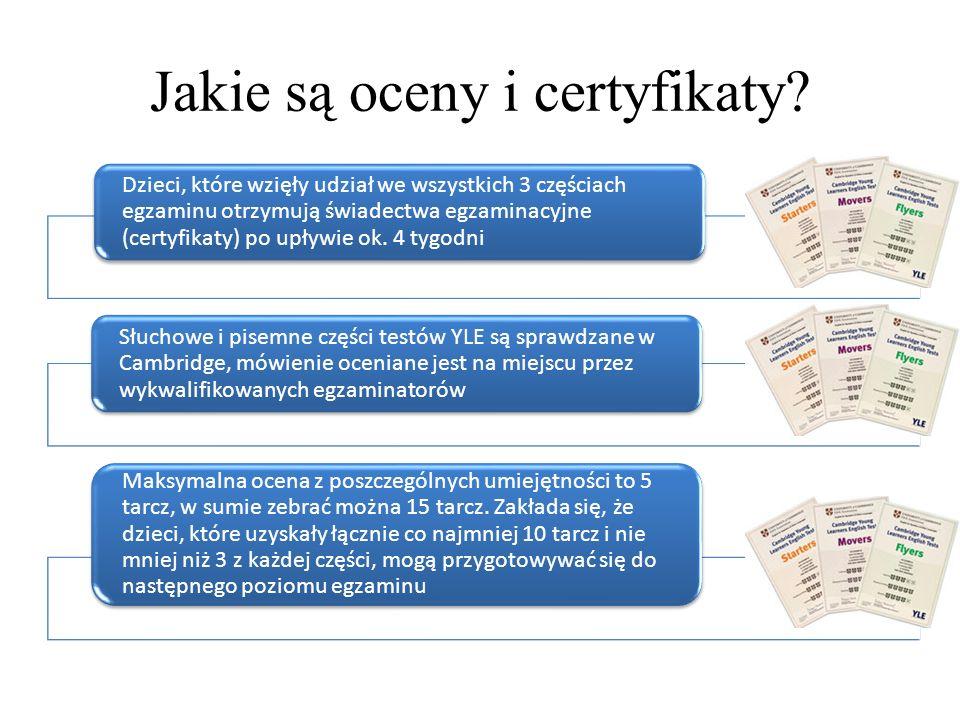 Jakie są oceny i certyfikaty? Dzieci, które wzięły udział we wszystkich 3 częściach egzaminu otrzymują świadectwa egzaminacyjne (certyfikaty) po upływ