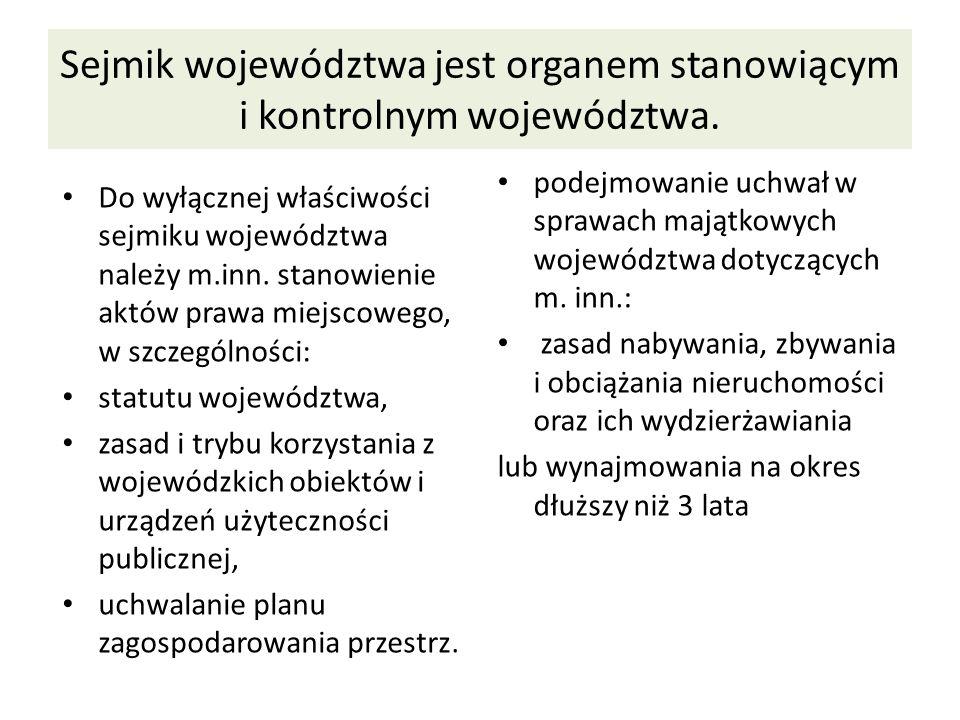 OP województwo Prawa majątkowe województwa, nie należące do innych wojewódzkich osób prawnych, wykonuje zarząd województwa.