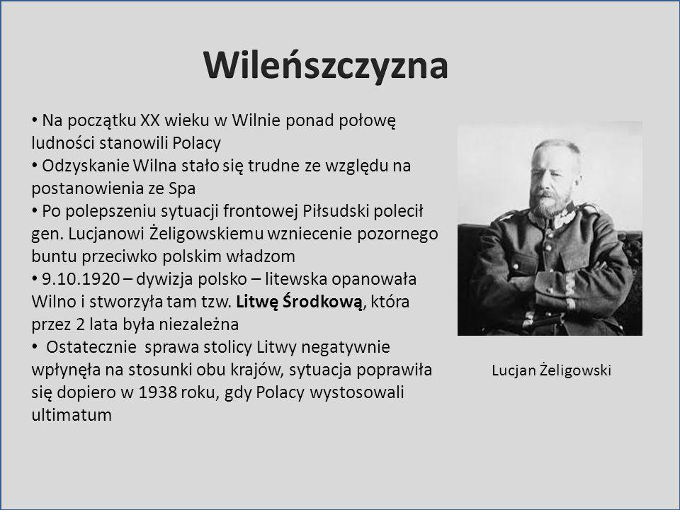 Na początku XX wieku w Wilnie ponad połowę ludności stanowili Polacy Odzyskanie Wilna stało się trudne ze względu na postanowienia ze Spa Po polepszen