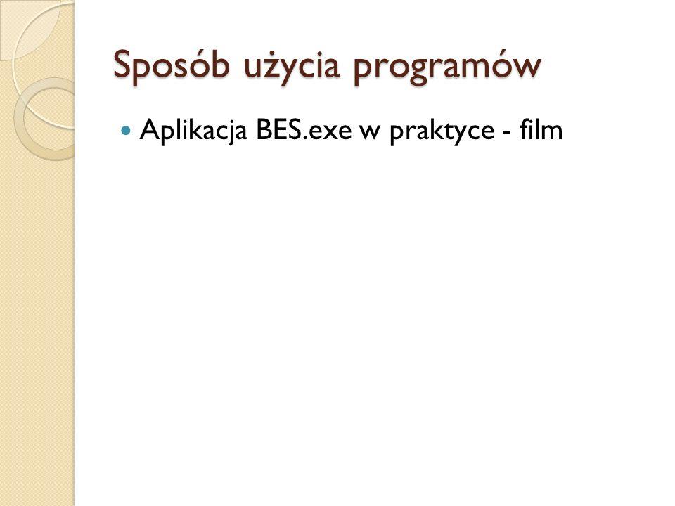 Sposób użycia programów Aplikacja BES.exe w praktyce - film