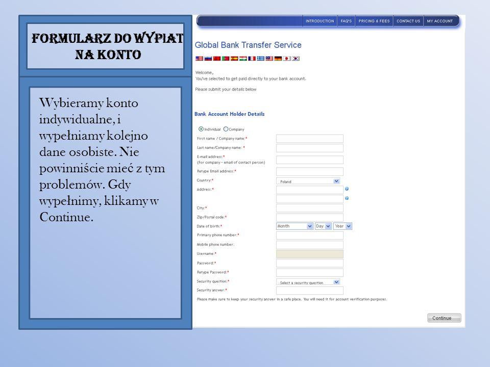 Formularz do wyp ł at na konto Wybieramy konto indywidualne, i wype ł niamy kolejno dane osobiste.
