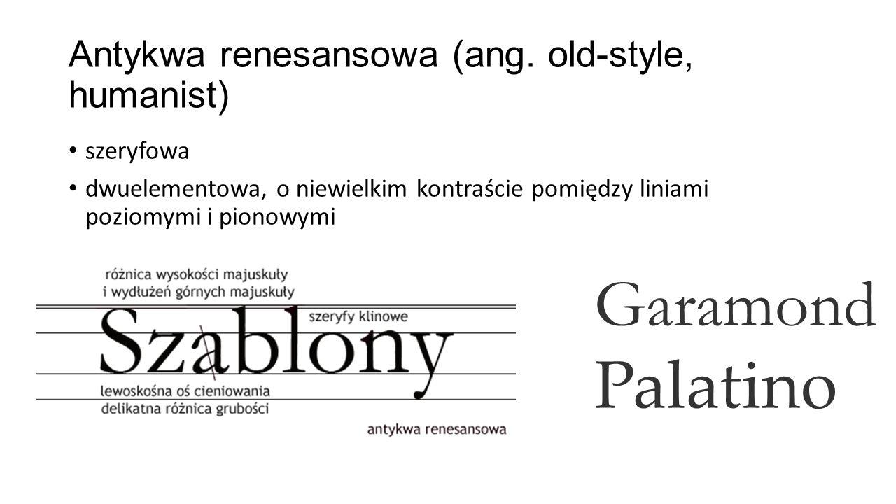 Antykwa renesansowa (ang. old-style, humanist) szeryfowa dwuelementowa, o niewielkim kontraście pomiędzy liniami poziomymi i pionowymi Garamond Palati