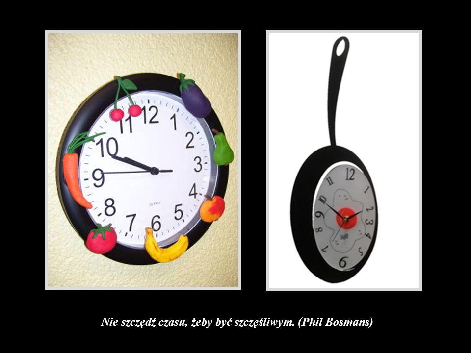 Daty i zegarki są wynalazkami ludzi.- William Faulkner