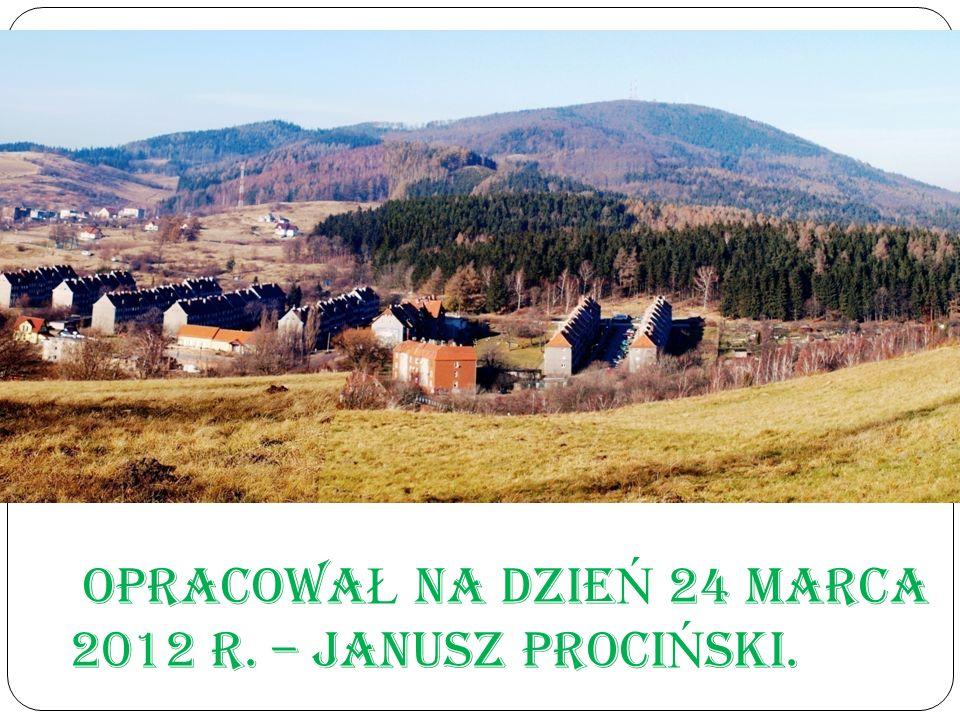 opracowa Ł NA DZIE Ń 24 marca 2012 r. – Janusz proci Ń ski.
