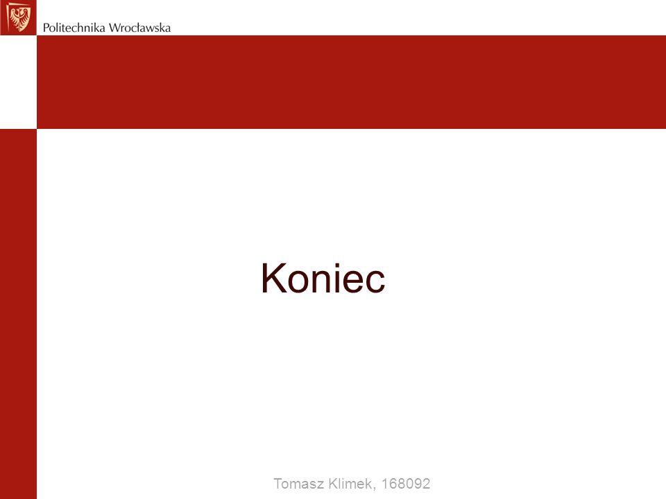 Koniec Tomasz Klimek, 168092
