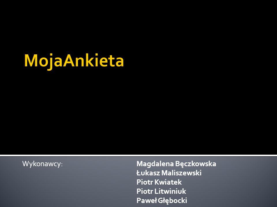 Wykonawcy:Magdalena Bęczkowska Łukasz Maliszewski Piotr Kwiatek Piotr Litwiniuk Paweł Głębocki