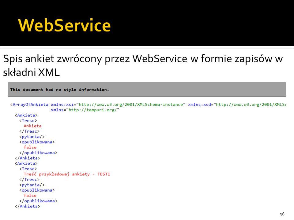 36 Spis ankiet zwrócony przez WebService w formie zapisów w składni XML