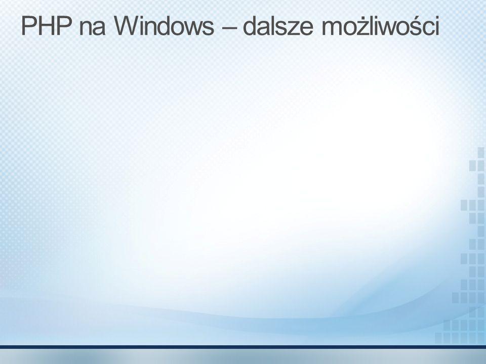 PHP na Windows – dalsze możliwości