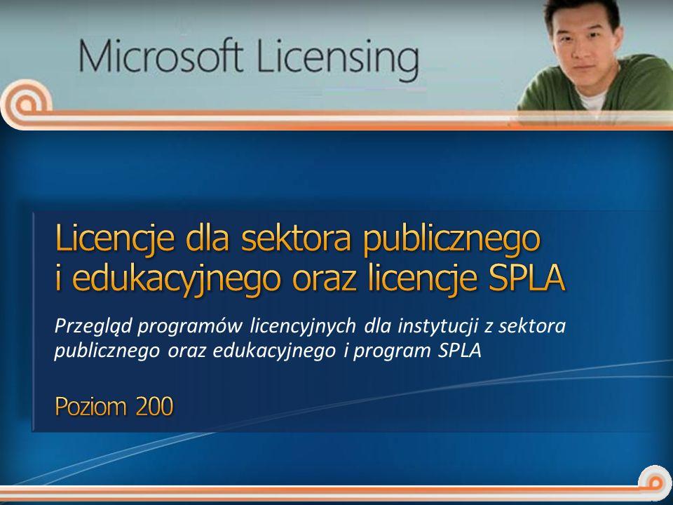 Programy licencyjne dla sektora publicznego Programy licencyjne dla sektora edukacyjnego Program SPLA