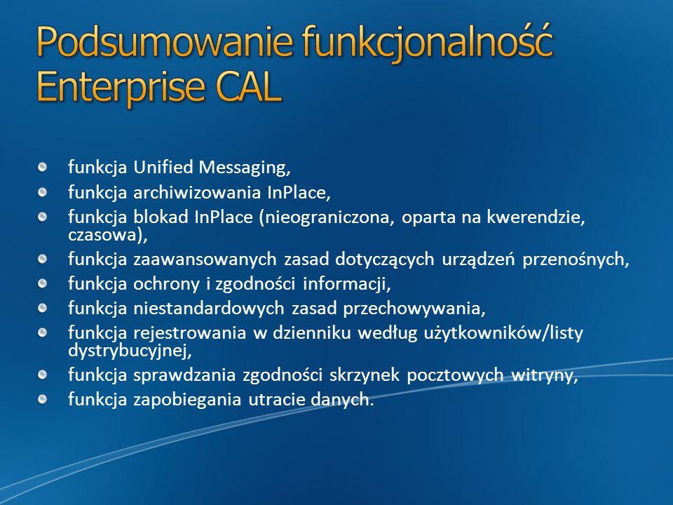 funkcja Unified Messaging, funkcja archiwizowania InPlace, funkcja blokad InPlace (nieograniczona, oparta na kwerendzie, czasowa), funkcja zaawansowan