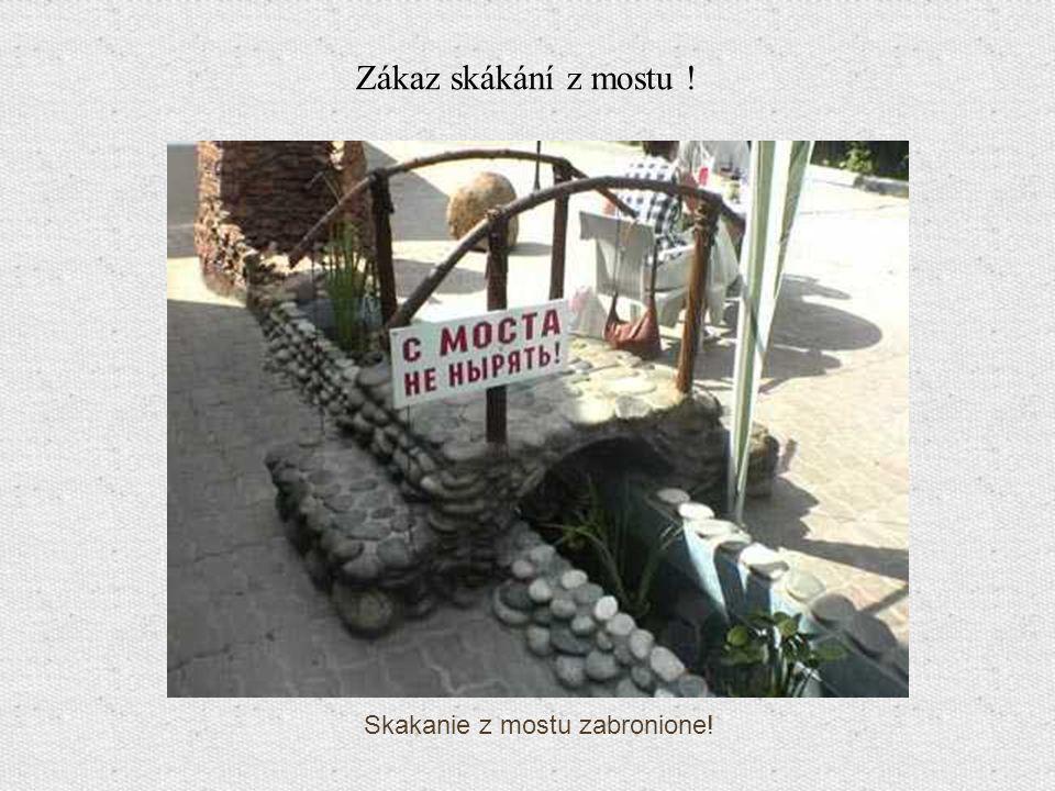 Skakanie z mostu zabronione! Zákaz skákání z mostu !