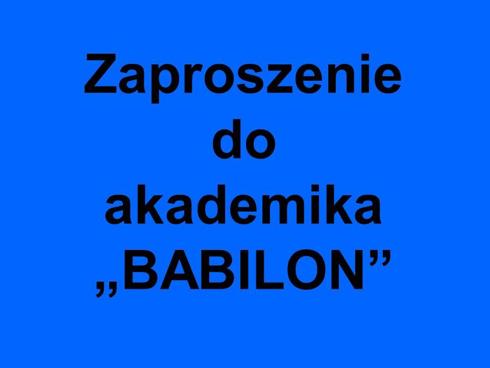 Zaproszenie do akademika BABILON