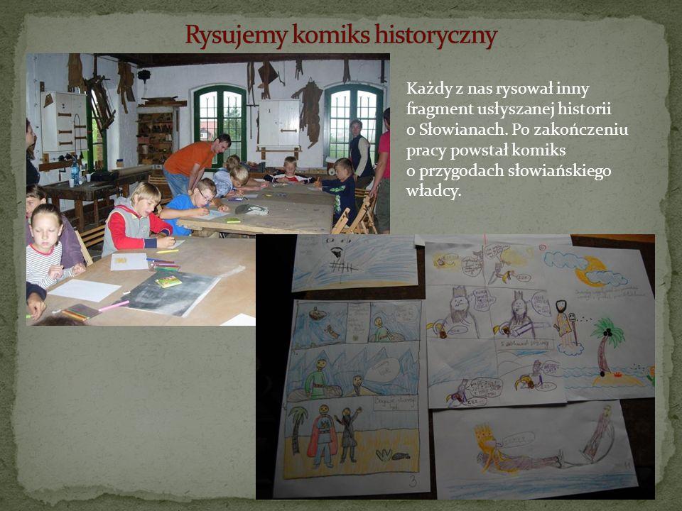 Każdy z nas rysował inny fragment usłyszanej historii o Słowianach. Po zakończeniu pracy powstał komiks o przygodach słowiańskiego władcy.