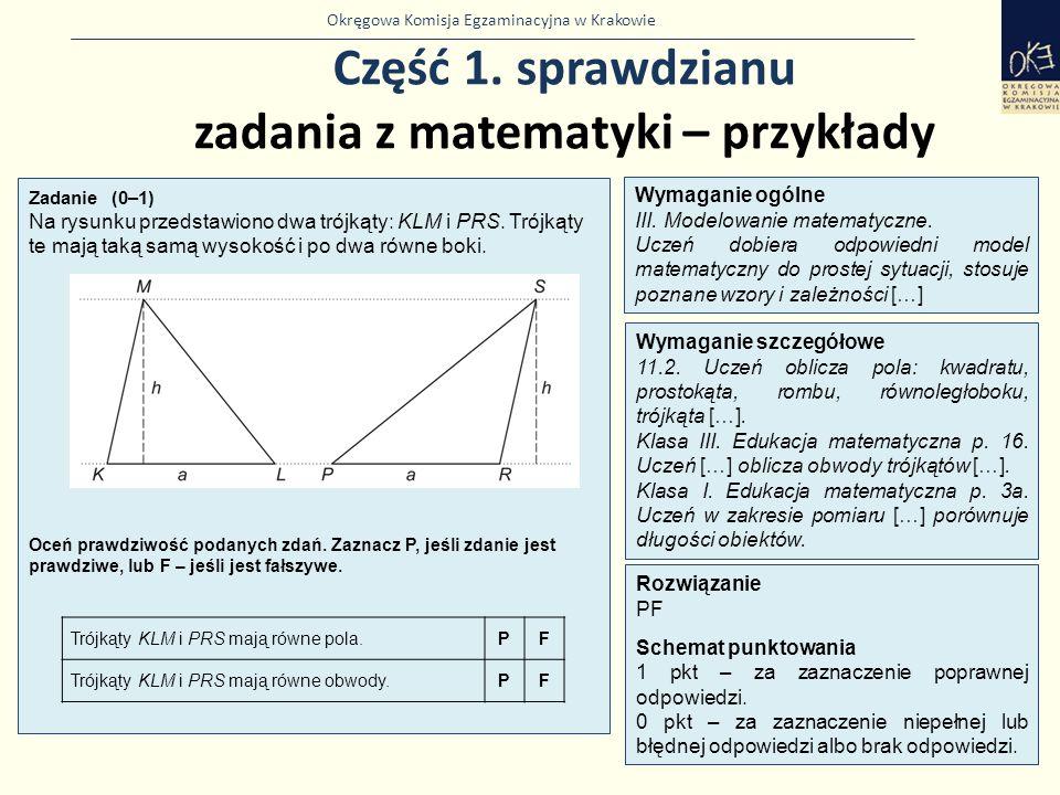 Okręgowa Komisja Egzaminacyjna w Krakowie Część 1. sprawdzianu zadania z matematyki – przykłady 22 Zadanie (0–1) Na rysunku przedstawiono dwa trójkąty
