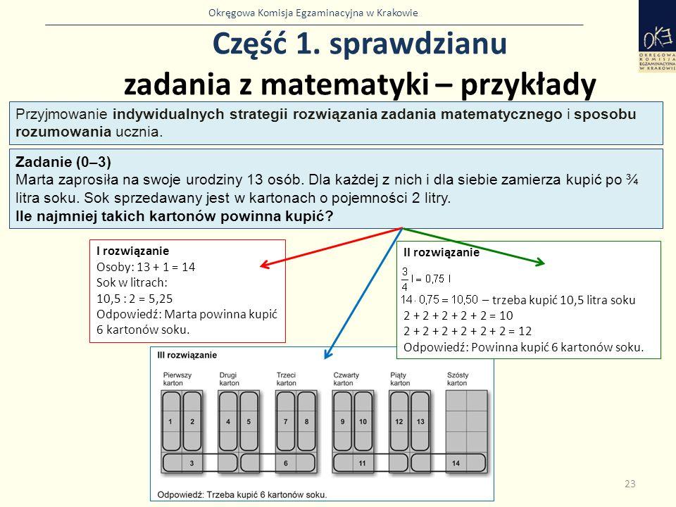 Okręgowa Komisja Egzaminacyjna w Krakowie Część 1. sprawdzianu zadania z matematyki – przykłady 23 Zadanie (0–3) Marta zaprosiła na swoje urodziny 13