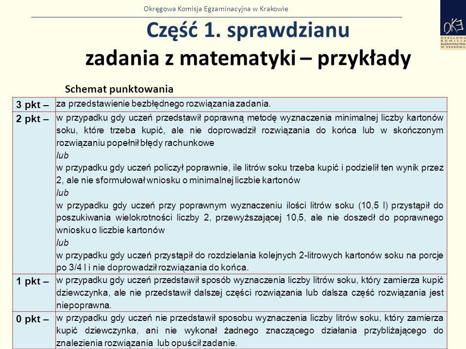Okręgowa Komisja Egzaminacyjna w Krakowie Część 1. sprawdzianu zadania z matematyki – przykłady 25 3 pkt – za przedstawienie bezbłędnego rozwiązania z