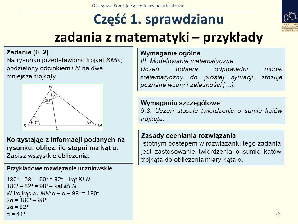 Okręgowa Komisja Egzaminacyjna w Krakowie Część 1. sprawdzianu zadania z matematyki – przykłady 26 Zadanie (0–2) Na rysunku przedstawiono trójkąt KMN,