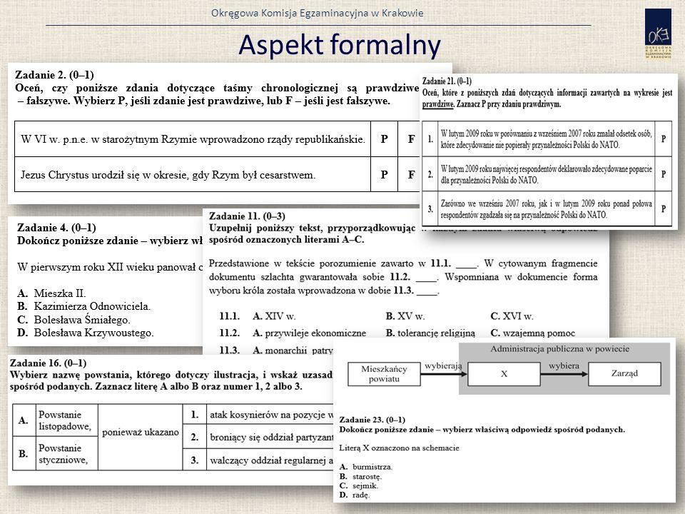 Okręgowa Komisja Egzaminacyjna w Krakowie Aspekt formalny