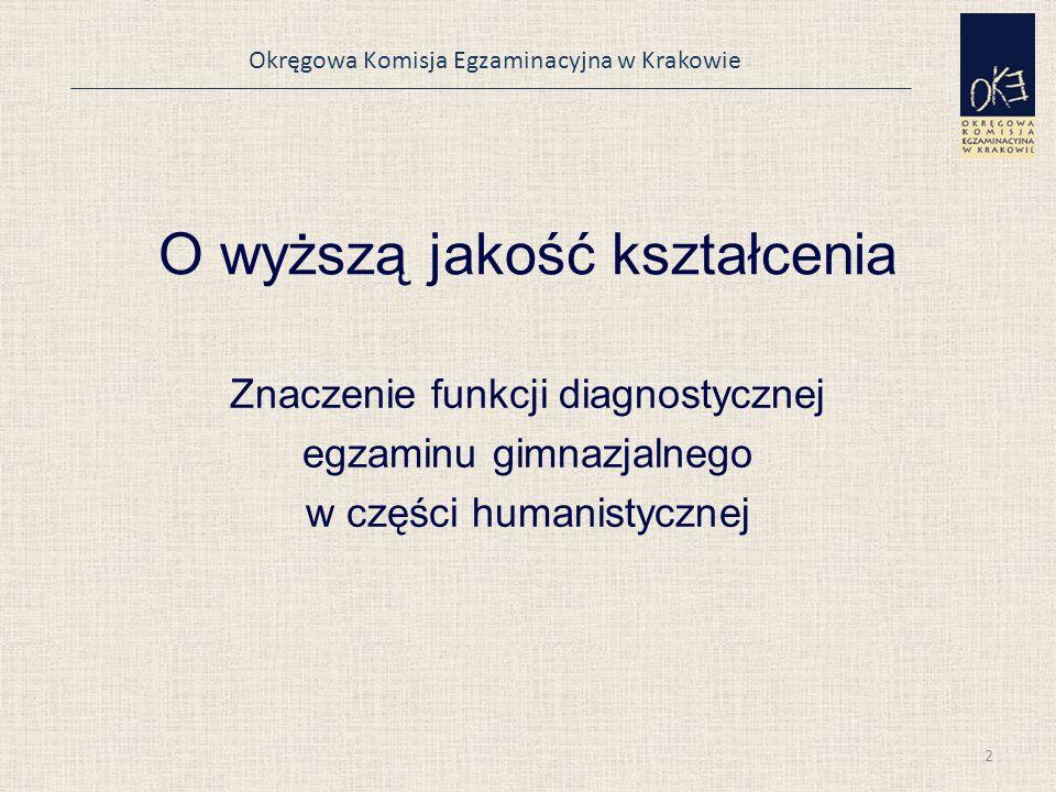 O wyższą jakość kształcenia Znaczenie funkcji diagnostycznej egzaminu gimnazjalnego w części humanistycznej 2