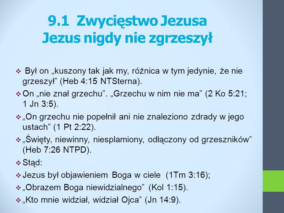 Był on kuszony tak jak my, różnica w tym jedynie, że nie grzeszył (Heb 4:15 NTSterna). On nie znał grzechu. Grzechu w nim nie ma (2 Ko 5:21; 1 Jn 3:5)