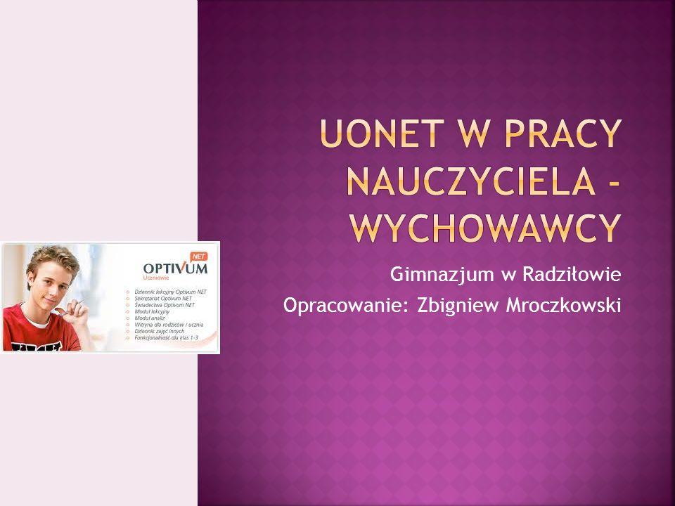 Gimnazjum w Radziłowie Opracowanie: Zbigniew Mroczkowski