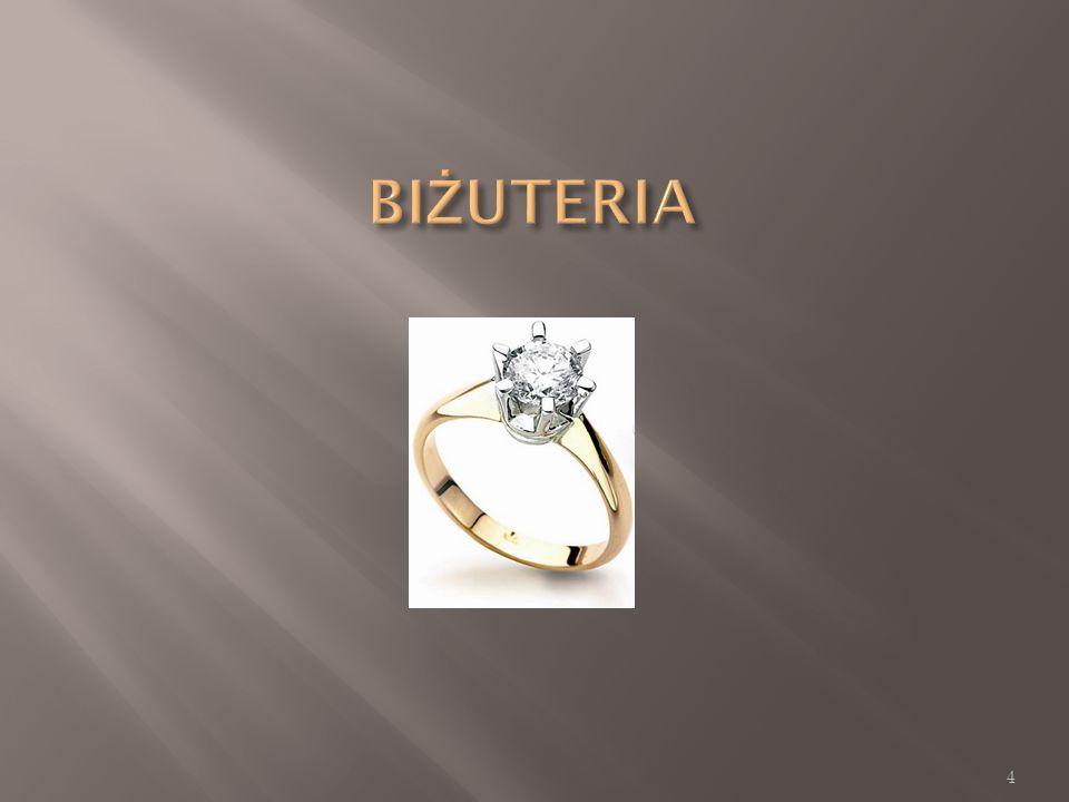 Biżuteria jest produktem powstający w przemyśle jubilerskim, który to zgarnia ponad 60% nowego wydobycia złota.
