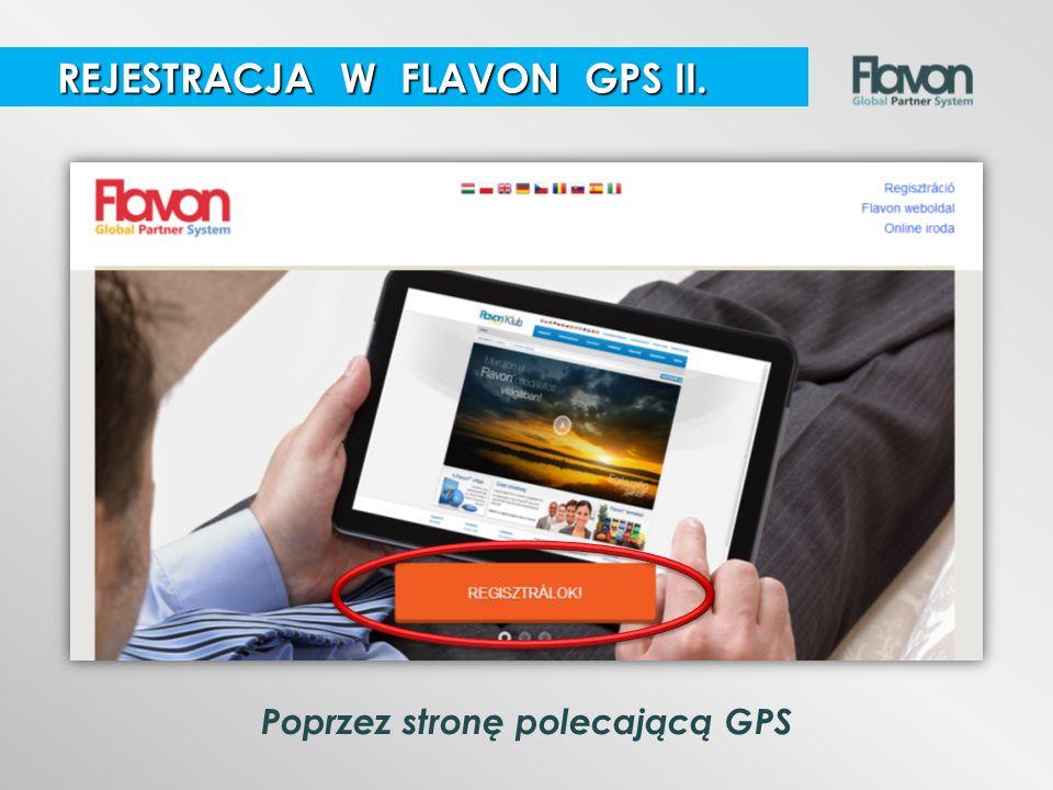 Poprzez stronę polecającą GPS REJESTRACJA W FLAVON GPS II. REJESTRACJA W FLAVON GPS II.