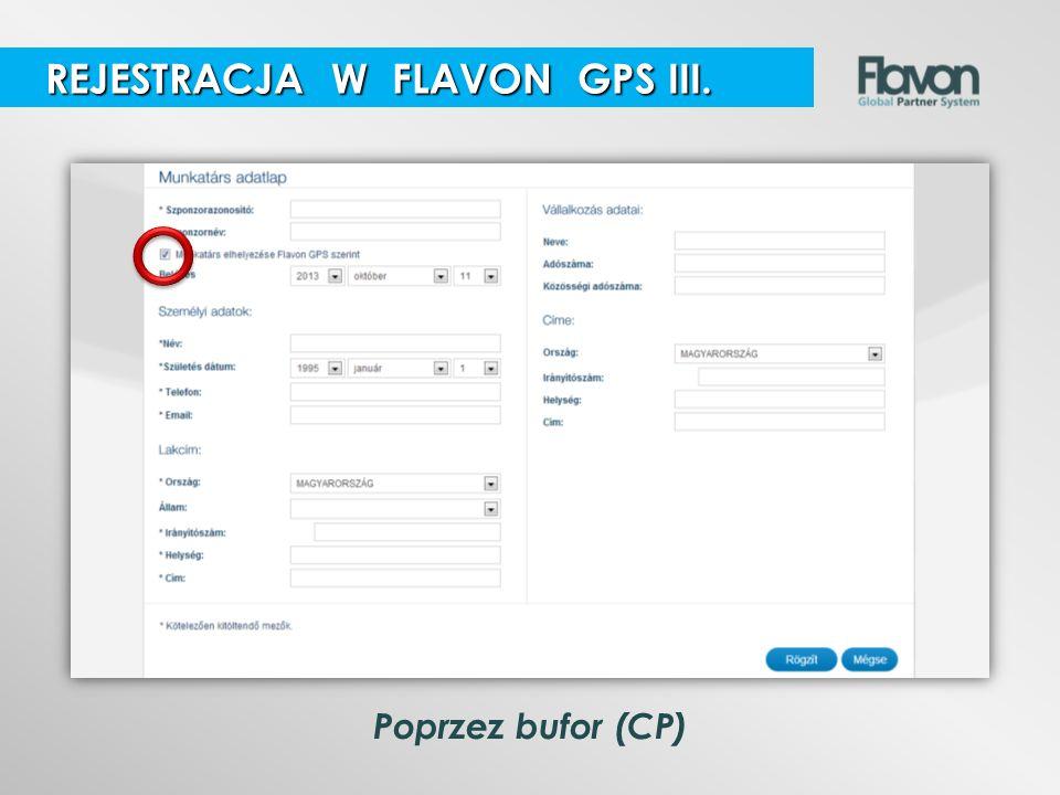 Poprzez bufor (CP) REJESTRACJA W FLAVON GPS III. REJESTRACJA W FLAVON GPS III.