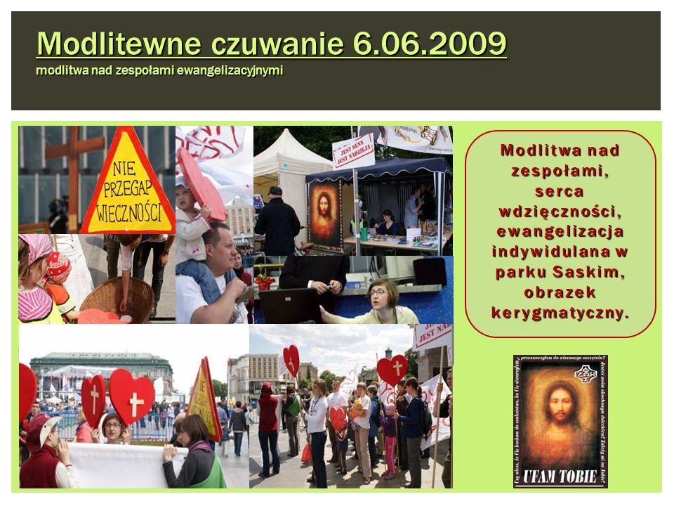 Modlitewne czuwanie 6.06.2009 modlitwa nad zespołami ewangelizacyjnymi Modlitwa nad zespołami, serca wdzięczności, ewangelizacja indywidulana w parku