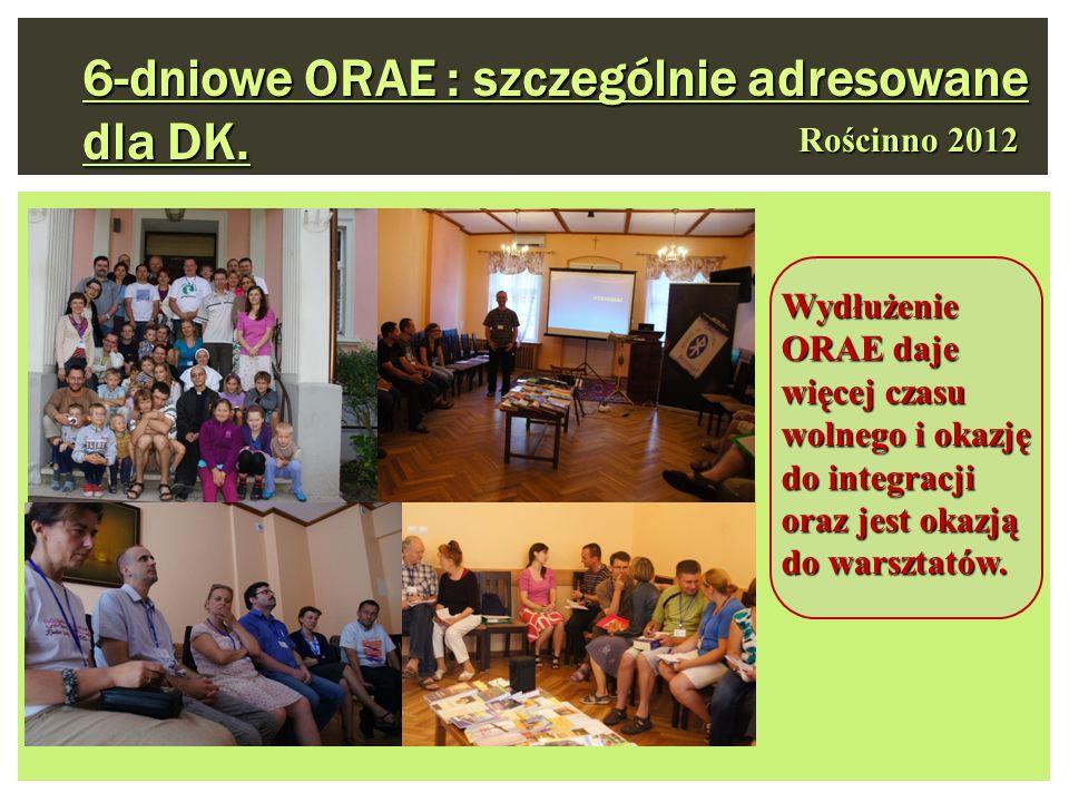Rościnno 2012 6-dniowe ORAE : szczególnie adresowane dla DK. Wydłużenie ORAE daje więcej czasu wolnego i okazję do integracji oraz jest okazją do wars