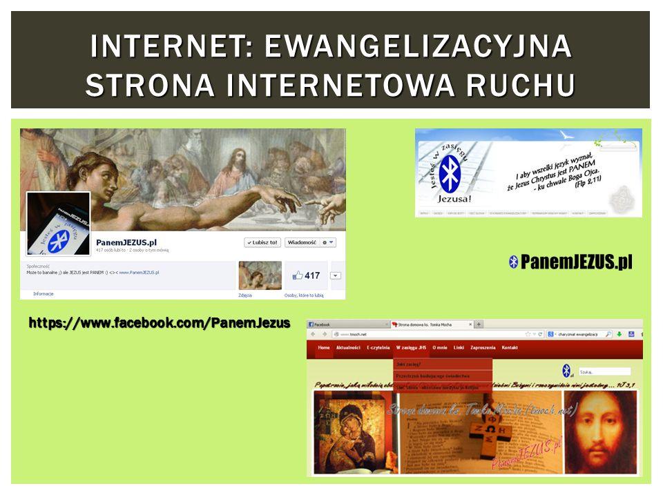 INTERNET:EWANGELIZACYJNA STRONA INTERNETOWA RUCHU INTERNET: EWANGELIZACYJNA STRONA INTERNETOWA RUCHU https://www.facebook.com/PanemJezus