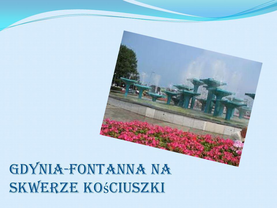 Gdynia-fontanna na Skwerze Ko ś ciuszki