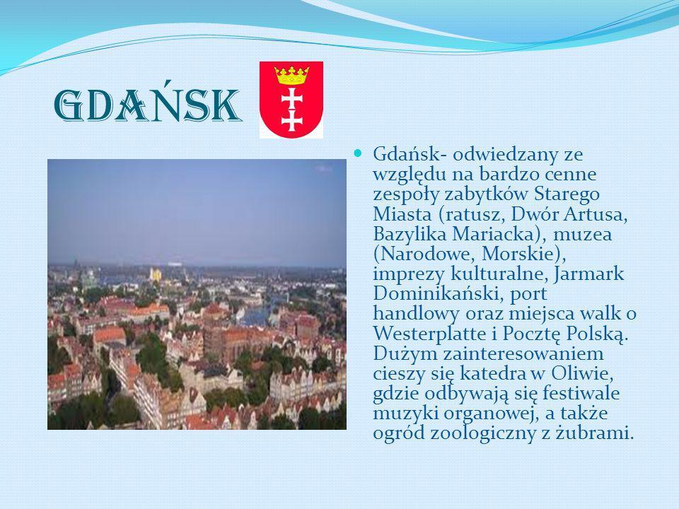GDA Ń SK Gdańsk- odwiedzany ze względu na bardzo cenne zespoły zabytków Starego Miasta (ratusz, Dwór Artusa, Bazylika Mariacka), muzea (Narodowe, Mors