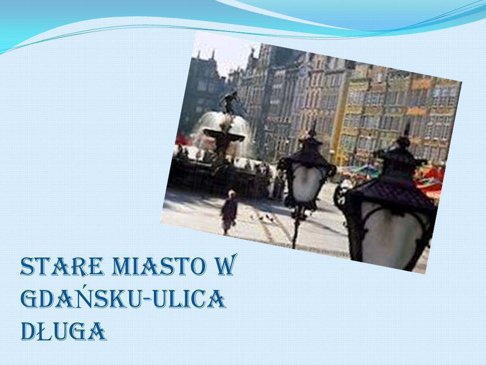 STARE MIASTO W GDA Ń SKU-ULICA D Ł UGA