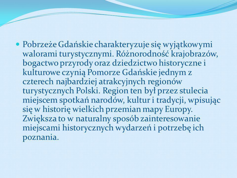Pobrzeże Gdańskie charakteryzuje się wyjątkowymi walorami turystycznymi. Różnorodność krajobrazów, bogactwo przyrody oraz dziedzictwo historyczne i ku
