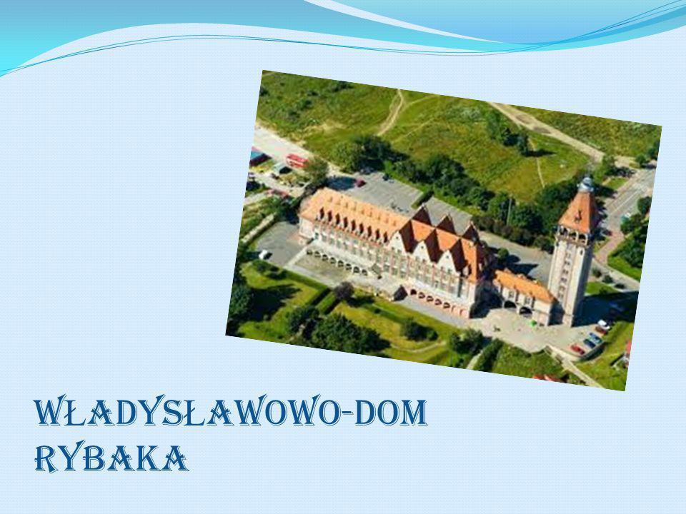 W Ł ADYS Ł AWOWO-DOM RYBAKA