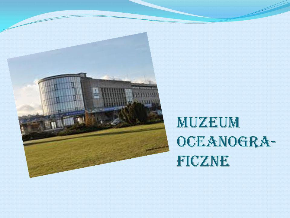 Muzeum oceanogra- ficzne