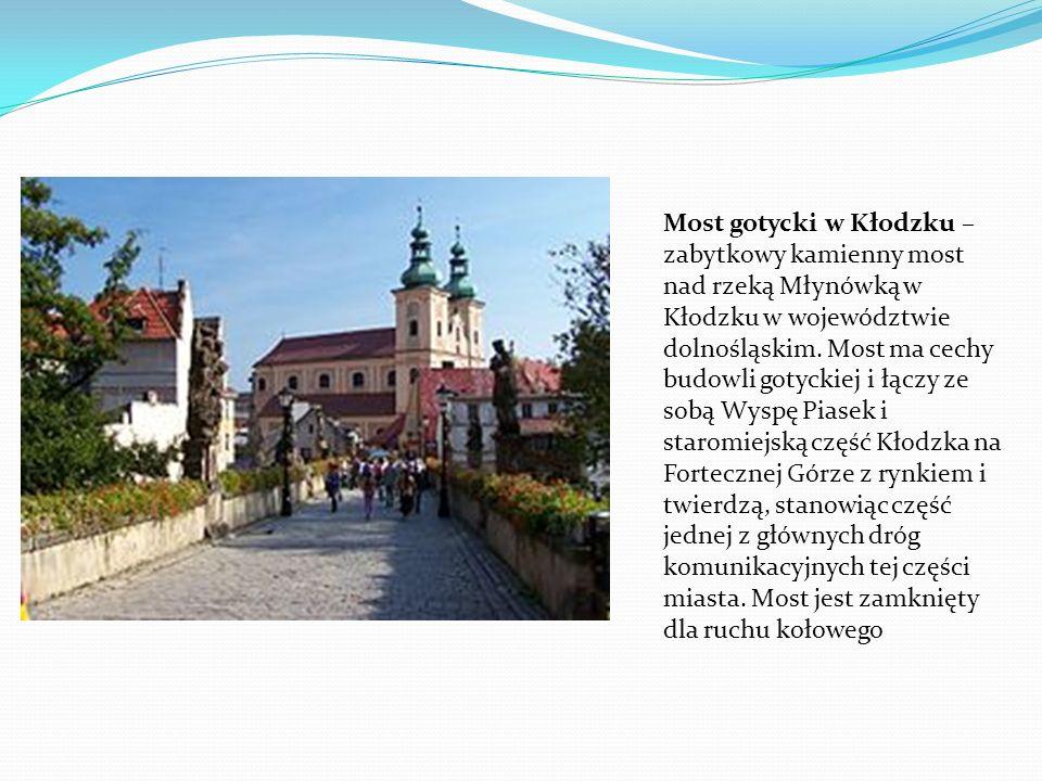 Most gotycki w Kłodzku – zabytkowy kamienny most nad rzeką Młynówką w Kłodzku w województwie dolnośląskim. Most ma cechy budowli gotyckiej i łączy ze
