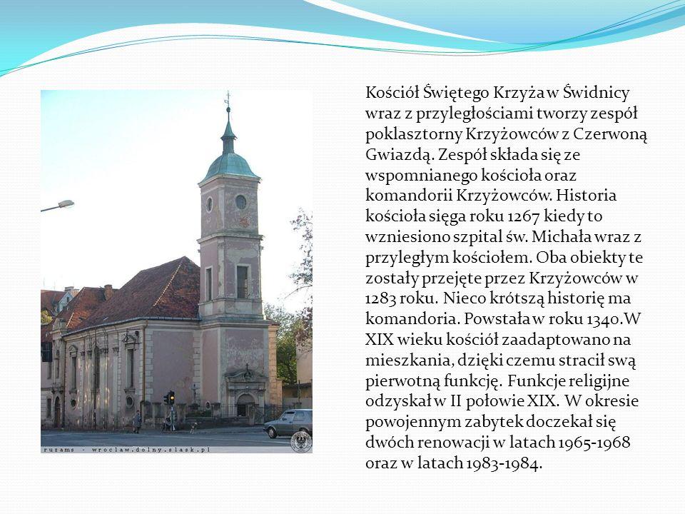 Kościół Świętego Krzyża w Świdnicy wraz z przyległościami tworzy zespół poklasztorny Krzyżowców z Czerwoną Gwiazdą. Zespół składa się ze wspomnianego