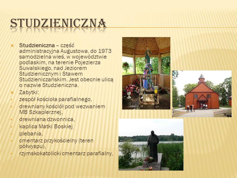 Studzieniczna – część administracyjna Augustowa, do 1973 samodzielna wieś, w województwie podlaskim, na terenie Pojezierza Suwalskiego, nad Jeziorem S