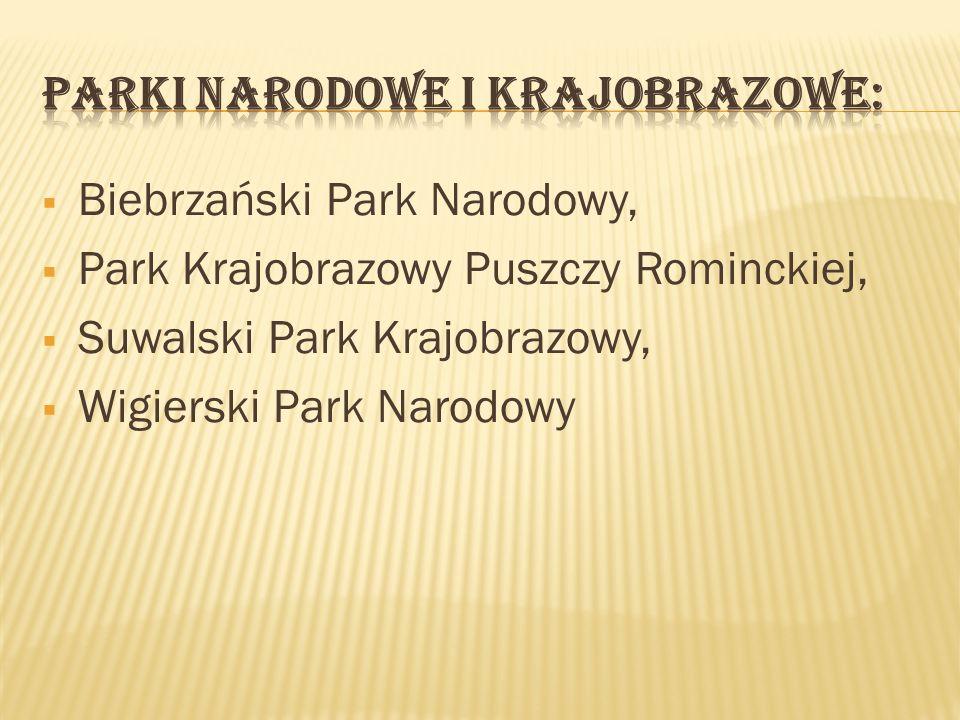Biebrzański Park Narodowy, Park Krajobrazowy Puszczy Rominckiej, Suwalski Park Krajobrazowy, Wigierski Park Narodowy